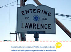Entering Lawrence: A Photo Alphabet Book, 2007, Robert Frost School, Lawrence, MA